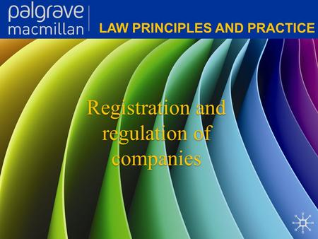Registration and regulation of companies Registration and regulation of companies.