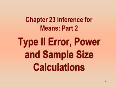 Type II Error, Power and Sample Size Calculations