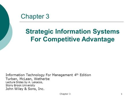Chapter 31 Information Technology For Management 4 th Edition Turban, McLean, Wetherbe Lecture Slides by A. Lekacos, Stony Brook University John Wiley.