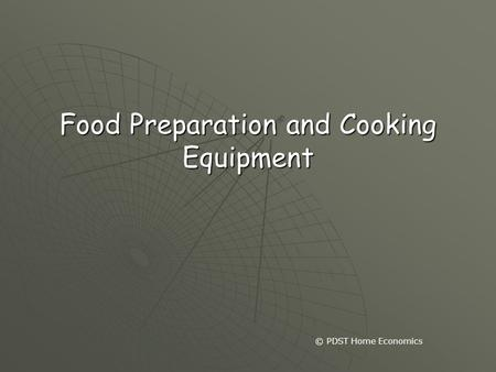 Food Preparation and Cooking Equipment © PDST Home Economics.