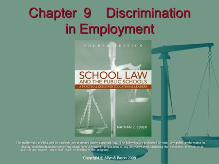 Copyright © Allyn & Bacon 2008 Chapter 9 Discrimination in Employment This multimedia product and its contents are protected under copyright law. The following.
