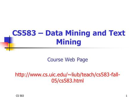 CS 5831 CS583 – Data Mining and Text Mining Course Web Page  05/cs583.html.