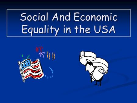 Social And Economic Equality in the USA