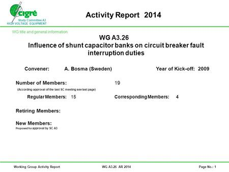 Study Committee A3 HIGH VOLTAGE EQUIPMENT Working Group Activity ReportWG A3.26 AR 2014Page No.: 1 Activity Report 2014 WG A3.26 Influence of shunt capacitor.