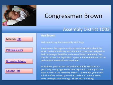 Congressman Brown Assembly District 1003 Member InfoInfo Member InfoInfo Asa Brown Welcome to my State Assembly Web Page. You can use this page to easily.