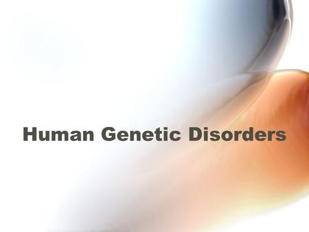 Human Genetic Disorders. Genetic Disorder An abnormal condition that a person inherits through genes or chromosomes. Caused by mutations, or changes in.