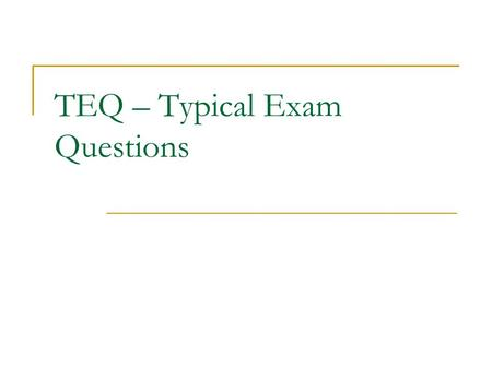 TEQ – Typical Exam Questions. J Q P M K L O Given: JKLM is a parallelogram Prove: StatementReason 2. Given 1. Given1. JKLM is a parallelogram 3. Opposite.