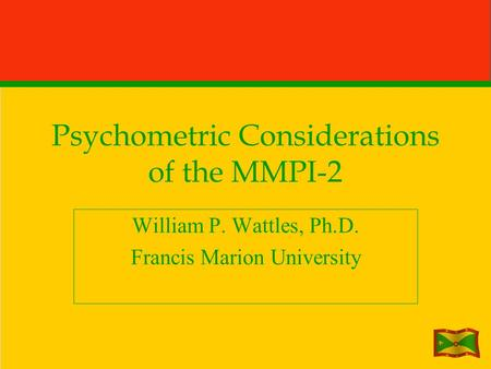Psychometric Considerations of the MMPI-2 William P. Wattles, Ph.D. Francis Marion University.