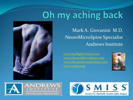 Mark A. Giovanini M.D. NeuroMicroSpine Specialist Andrews Institute