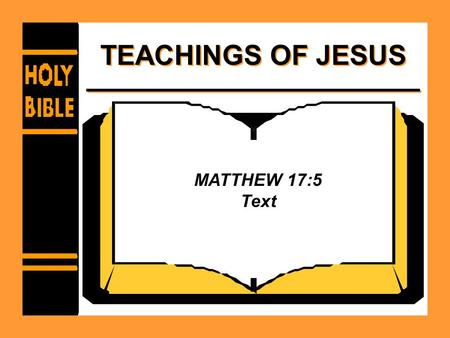 TEACHINGS OF JESUS MATTHEW 17:5 Text.