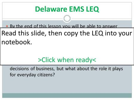 "Delaware EMS LEQ By the end of this lesson you will be able to answer LEQ:""To what extent is life in a specific location influenced by accessibility?"""