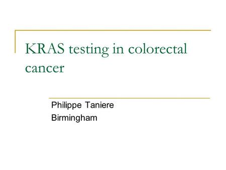 KRAS testing in colorectal cancer