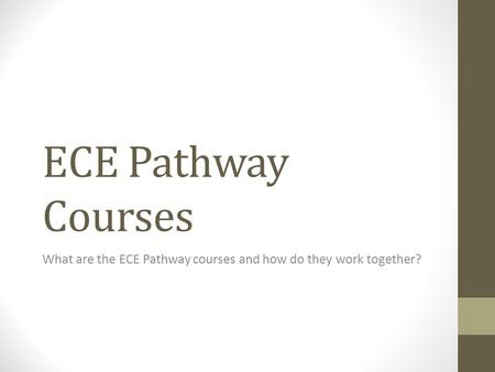 ECE Pathway Courses What are the ECE Pathway courses and how do they work together?