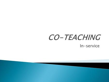 CO-TEACHING In-service.