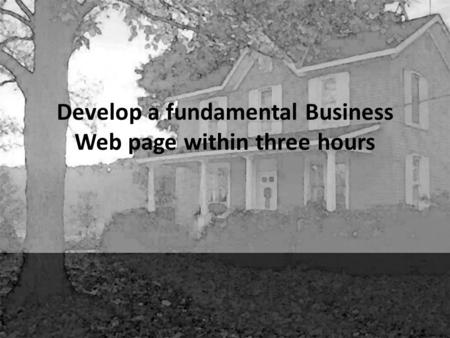 Develop a fundamental Business Web page within three hours.
