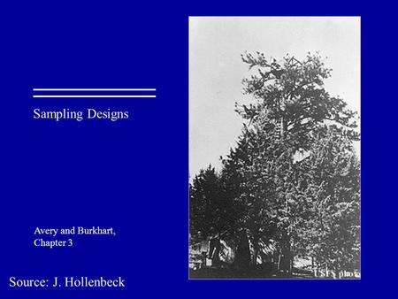 Source: J. Hollenbeck Sampling Designs Avery and Burkhart, Chapter 3.