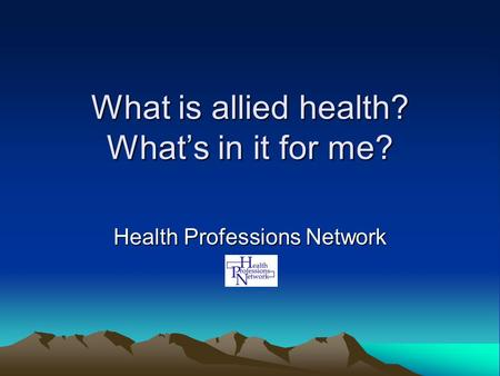 What is allied health? What's in it for me? Health Professions Network.