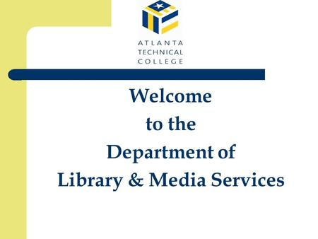 Welcome to the Department of Library & Media Services.