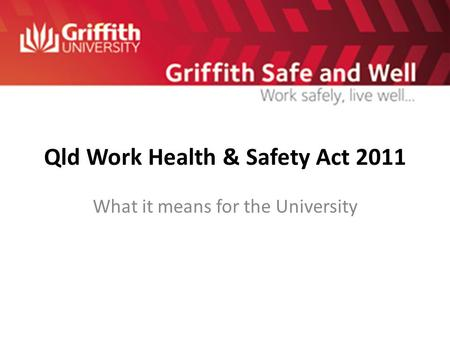 Qld Work Health & Safety Act 2011
