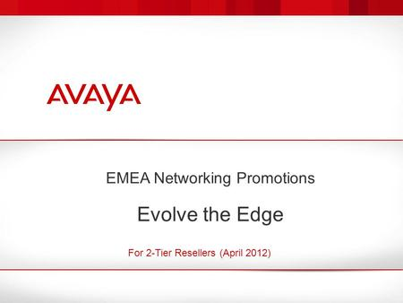 EMEA Networking Promotions Evolve the Edge For 2-Tier Resellers (April 2012)