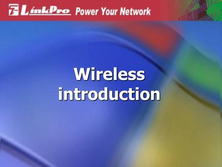 Wireless introduction. What is Wireless LAN A wireless LAN links network users to LAN services without the use of a cabled connection to attach them to.