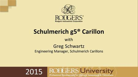 2015 Schulmerich g5® Carillon with Greg Schwartz Engineering Manager, Schulmerich Carillons.