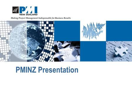PMINZ Presentation. 2 of 12 Agenda PMI and PMINZ The PMBOK Guide Membership benefits Certificate Associate in Project Management (CaPM) Project Management.