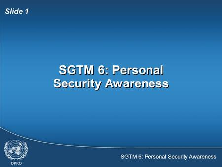 SGTM 6: Personal Security Awareness Slide 1 SGTM 6: Personal Security Awareness.