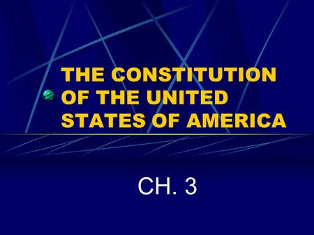 THE CONSTITUTION OF THE UNITED STATES OF AMERICA CH. 3.