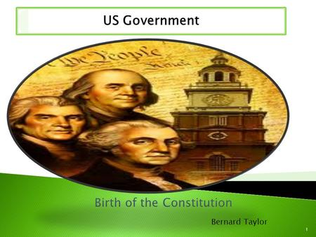 US Government Birth of the Constitution Bernard Taylor 1.