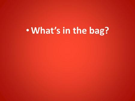 What's in the bag?. The Fight for Democracy & The English Civil War Chapter 2.