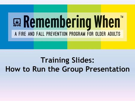 Training Slides: How to Run the Group Presentation.