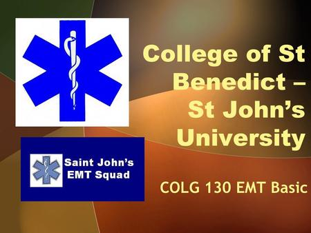 College of St Benedict – St John's University COLG 130 EMT Basic.