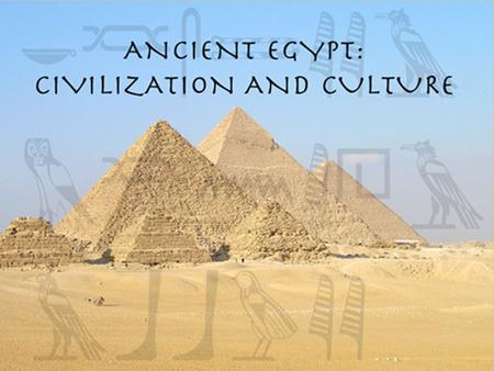 Egypt Ancient Civilizations Ancient Egypt and Kush c. 5000 B.C. Agriculture begins along Nile River c. 4000 B.C. Egypt is made up of two kingdoms c.