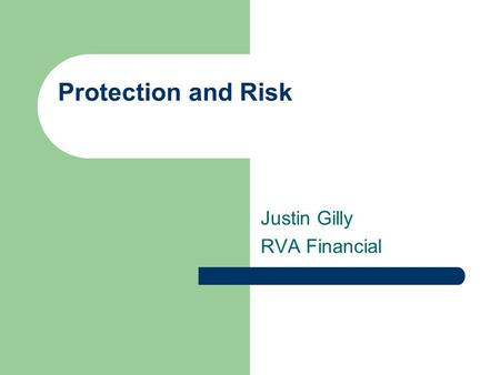 Protection and Risk Justin Gilly RVA Financial. Debt Management How and When You Should Borrow Credit Consumer Loans – Student Loans – Automobile Loans.