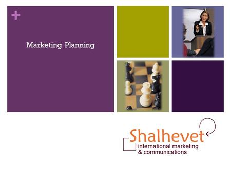 + Marketing Planning. + Agenda Introduction Marketing plan – objectives, audiences, elements Defining your product Competitor analysis.