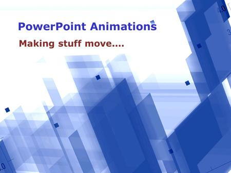 PowerPoint Animations Making stuff move..... 2 Possibilities 1.Slide Transitions Affects how slides appear 2.Animation Schemes Preset effects for title.