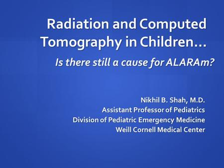 Radiation and Computed Tomography in Children…