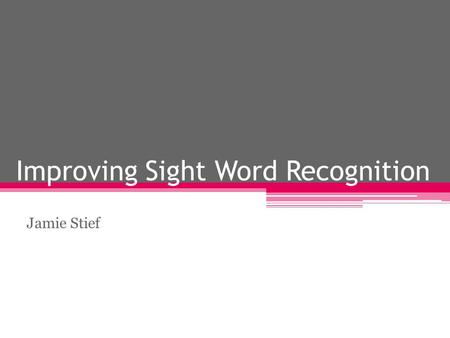 Improving Sight Word Recognition