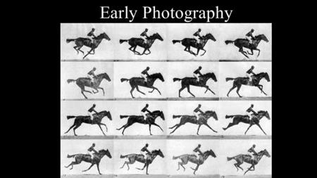 Early Photography. Context The invention of photography had an enormous impact on the art world, especially the world of painting. The word photography.