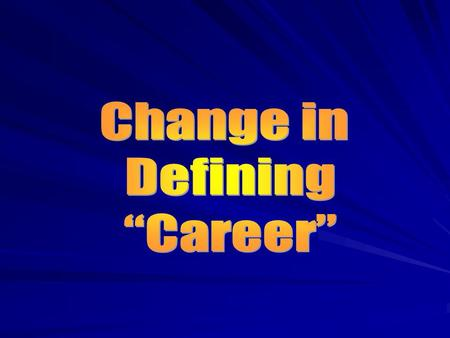 The Impact of Your Career Defining Job, Occupation, Career Changes to Career Development School to Work Transition Career Development Quiz Impact on.