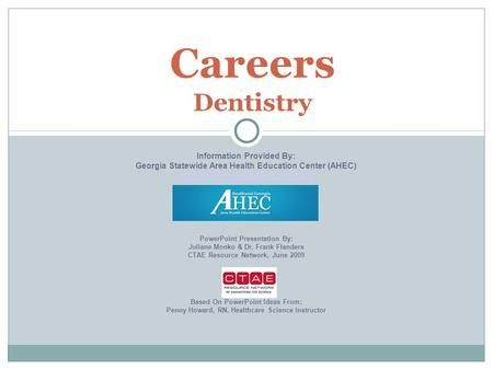 Careers Dentistry Information Provided By: