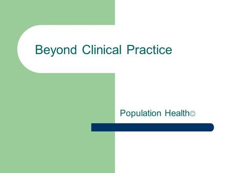 Population Health © Beyond Clinical Practice. Person Mouth.