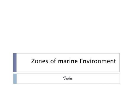 Zones of marine Environment