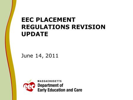 EEC PLACEMENT REGULATIONS REVISION UPDATE June 14, 2011.