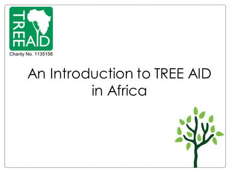 An Introduction to TREE AID in Africa
