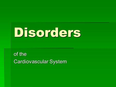 Disorders of the Cardiovascular System. Hypertension  High Systemic Arterial Pressure  AKA High Blood Pressure.