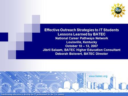 Www.batec.org Effective Outreach Strategies to IT Students Lessons Learned by BATEC National Career Pathways Network Louisville, Kentucky October 10 –