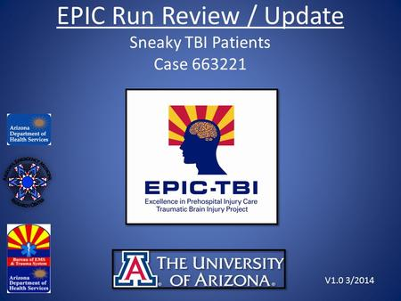 EPIC Run Review / Update Sneaky TBI Patients Case 663221 V1.0 3/2014.
