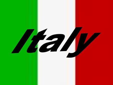 Location of Italy About 58 million people Ireland has a population of about 4 million!!